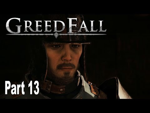 GreedFall - Gameplay Walkthrough Part 13 No Commentary [HD 1080P]
