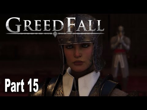 GreedFall - Gameplay Walkthrough Part 15 No Commentary [HD 1080P]