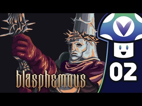[Vinesauce] Vinny - Blasphemous (PART 2)