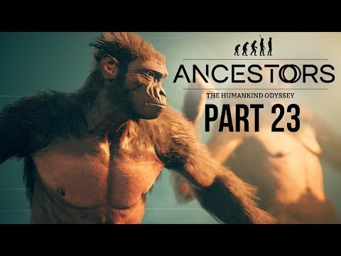 ANCESTORS THE HUMANKIND ODYSSEY Gameplay Walkthrough Part 23 - EVOLVING 1 MILLION YEARS