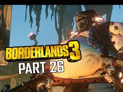 BORDERLANDS 3 Walkthrough Gameplay Part 26 (Let's Play Commentary)
