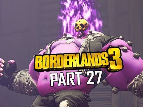 BORDERLANDS 3 Walkthrough Gameplay Part 27 (Let's Play Commentary)