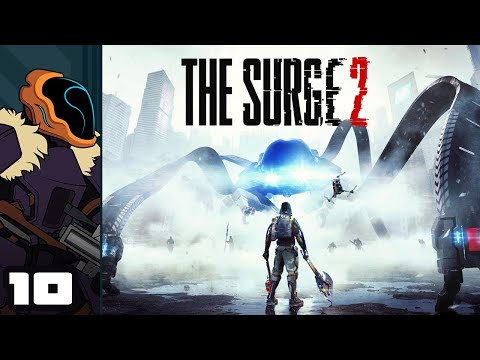 Let's Play The Surge 2 - PC Gameplay Part 10 - I Fought The Law, And I Always Win