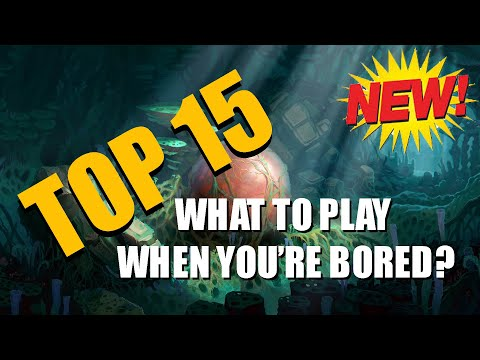 Top 15 Games To Play When Bored