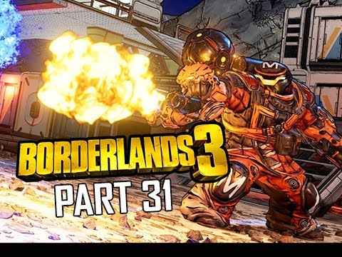 BORDERLANDS 3 Walkthrough Gameplay Part 31 (Let's Play Commentary)
