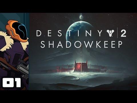 Let's Play Destiny 2: Shadowkeep - PC Gameplay Part 1 -