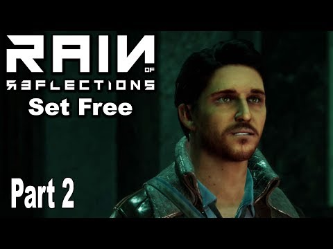 Rain of Reflections: Chapter 1 Set Free - Gameplay Walkthrough Part 2 No Commentary [HD 1080P]