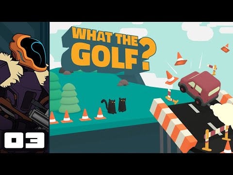 Let's Play What The Golf? - PC Gameplay Part 3 - Golf Overwhelming