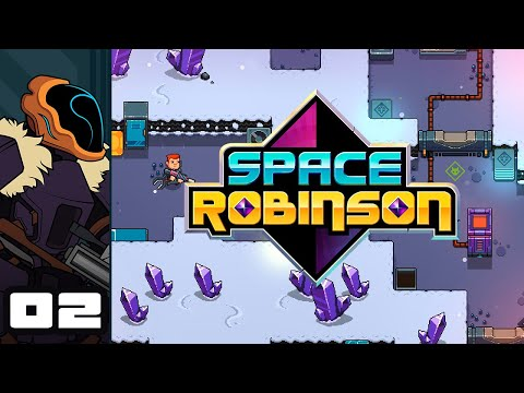 Let's Play Space Robinson - PC Gameplay Part 2 - Experimental Arsenal