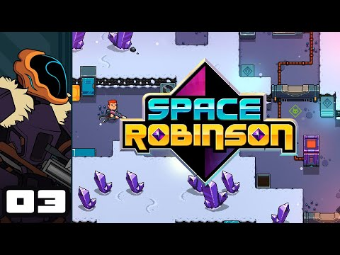 Let's Play Space Robinson - PC Gameplay Part 3 - An Adequate Meal
