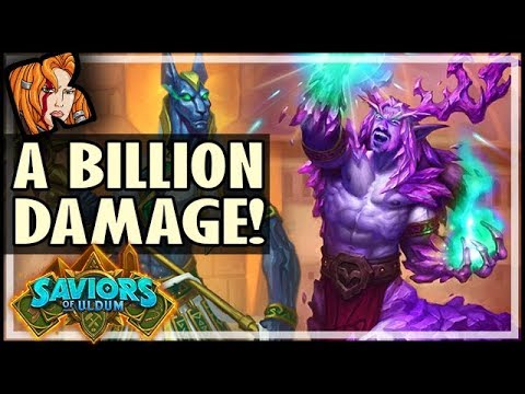 OVER A *BILLION* DMG! - Saviors of Uldum Hearthstone