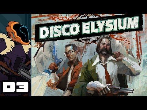 Let's Play Disco Elysium - PC Gameplay Part 3 - Sorry Cop