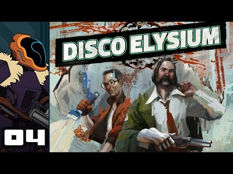 Let's Play Disco Elysium - PC Gameplay Part 4 - Mister Du Bois...