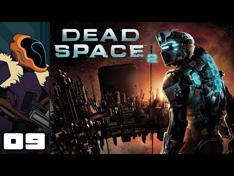 Let's Play Dead Space 2 - PC Gameplay Part 9 - The Enemy's Gate Is Always Down