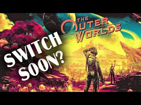 The Outer Worlds Switch SOONER Than We Think?!