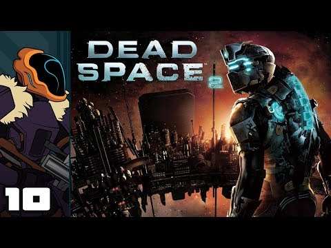 Let's Play Dead Space 2 - PC Gameplay Part 10 - Made Of Bad Ideas