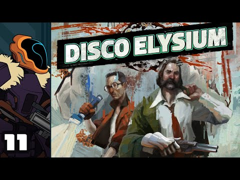 Let's Play Disco Elysium - PC Gameplay Part 11 - After Hours