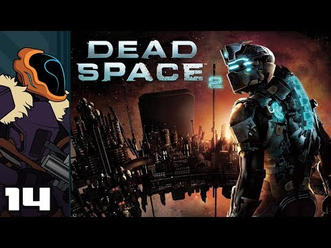 Let's Play Dead Space 2 - PC Gameplay Part 14 - Wince