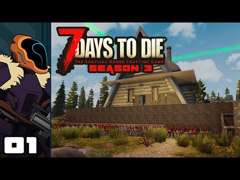 Let's Play 7 Days To Die [Season 3 - Alpha 18] - PC Gameplay Part 1 - Relearning All The Ropes