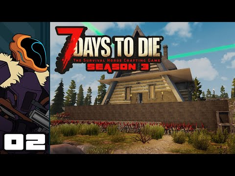 Let's Play 7 Days To Die [Season 3 - Alpha 18] - PC Gameplay Part 2 - Bad Neighbors