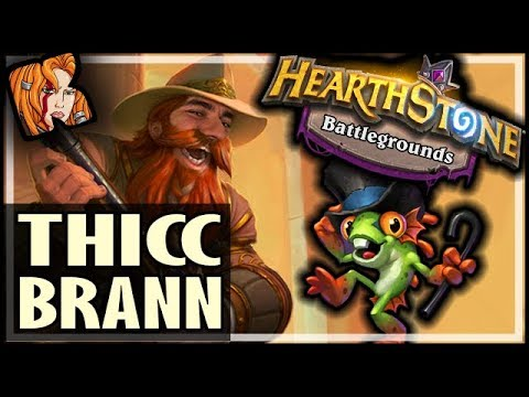 BATTLEGROUNDS BRANN = THICC KING - Hearthstone