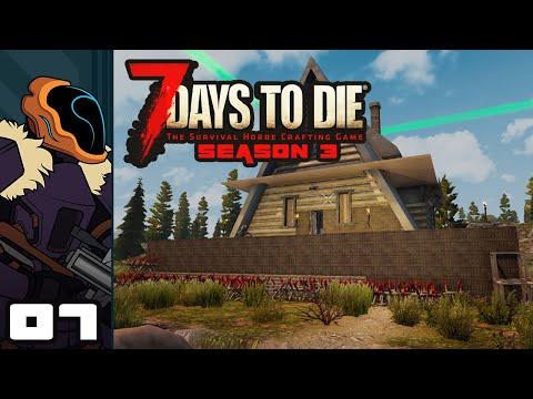 Let's Play 7 Days To Die [Season 3 - Alpha 18] - PC Gameplay Part 7 - Dawn Of The Final Day