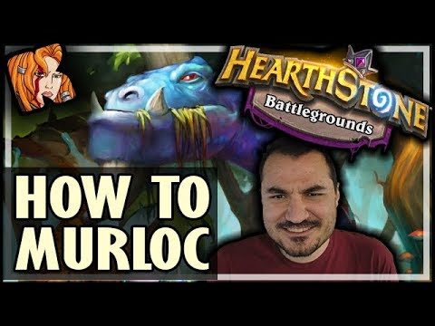 HOW TO MURLOC THE BATTLEGROUNDS - Hearthstone