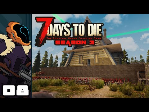 Let's Play 7 Days To Die [Season 3 - Alpha 18] - PC Gameplay Part 8 - The Horde Cometh