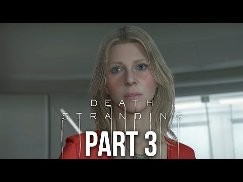 DEATH STRANDING Gameplay Walkthrough Part 3 - CONNECTING THE NETWORK (Full Game)
