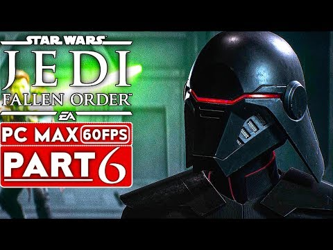 STAR WARS JEDI FALLEN ORDER Gameplay Walkthrough Part 6 [1080p HD 60FPS PC ULTRA] - No Commentary