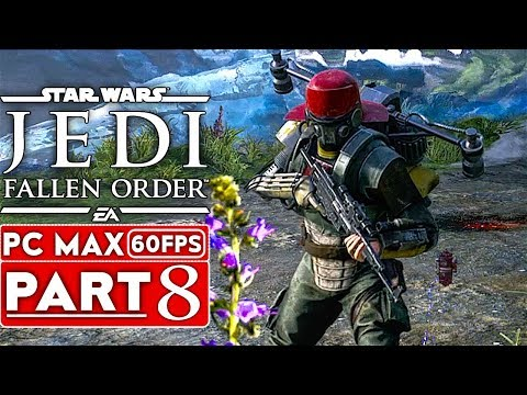 STAR WARS JEDI FALLEN ORDER Gameplay Walkthrough Part 8 [1080p HD 60FPS PC ULTRA] - No Commentary