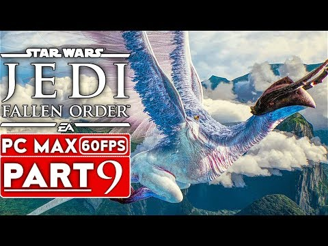 STAR WARS JEDI FALLEN ORDER Gameplay Walkthrough Part 9 [1080p HD 60FPS PC ULTRA] - No Commentary
