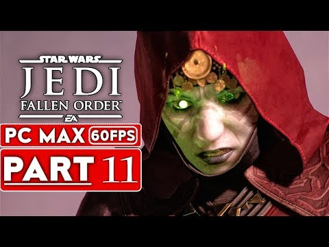 STAR WARS JEDI FALLEN ORDER Gameplay Walkthrough Part 11 [1080p HD 60FPS PC ULTRA] - No Commentary