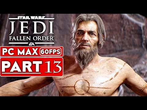 STAR WARS JEDI FALLEN ORDER Gameplay Walkthrough Part 13 [1080p HD 60FPS PC ULTRA] - No Commentary