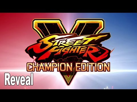Street Fighter V Champion Edition - Reveal Trailer [HD 1080P]