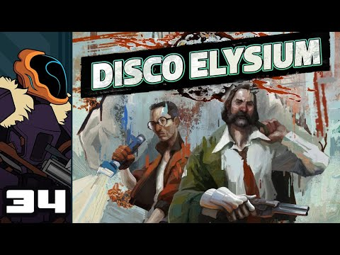 Let's Play Disco Elysium - PC Gameplay Part 34 - No Truce With The Furies