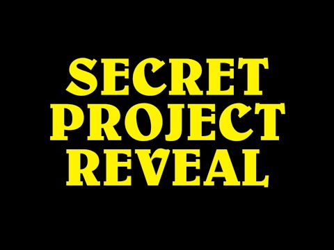 Secret Project Reveal
