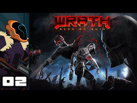 Let's Play Wrath: Aeon of Ruin [Early Access] - PC Gameplay Part 2 - Rough Edges