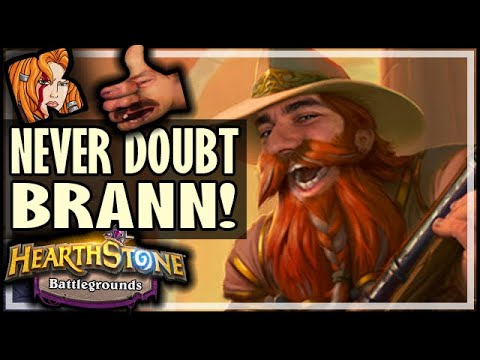 NEVER DOUBT BRANN! - Hearthstone Battlegrounds