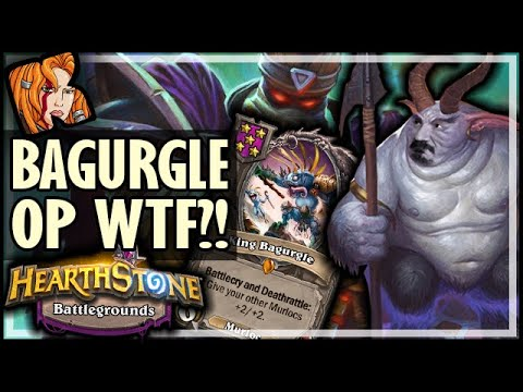 BAGURGLE SO OP WTF?! - Hearthstone Battlegrounds