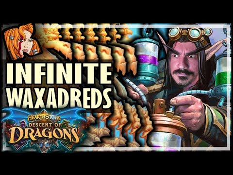 INFINITE WAXADREDS?! - Hearthstone Descent of Dragons