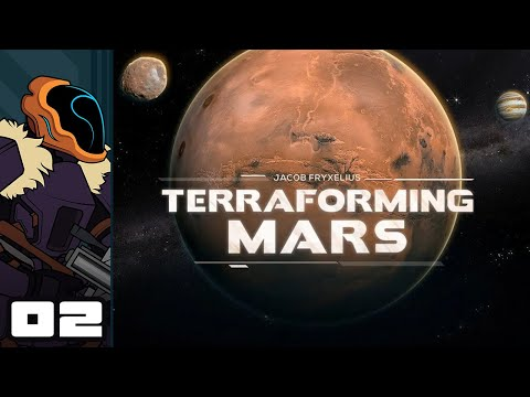 Let's Play Terraforming Mars - PC Gameplay Part 2 - We Will Terraform Mars With Orbital Bombardment!