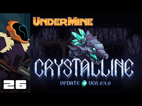 Let's Play UnderMine [Crystalline Update] - PC Gameplay Part 26 - Absolute Glass Cannon