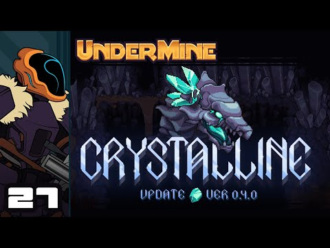Let's Play UnderMine [Crystalline Update] - PC Gameplay Part 27 - I Lost My Pickaxe!