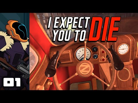 Let's Play I Expect You To Die VR - Oculus Rift S Gameplay Part 1 - Fake It Till You Save The World