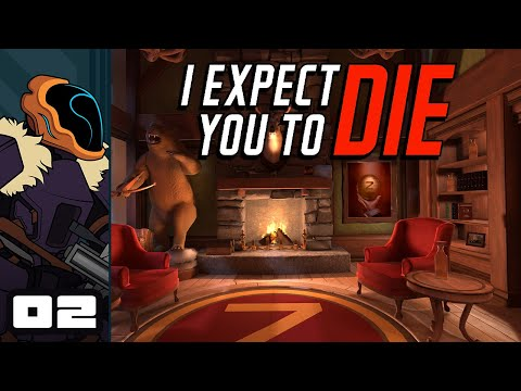Let's Play I Expect You To Die VR - Oculus Rift S Gameplay Part 2 - Under Pressure