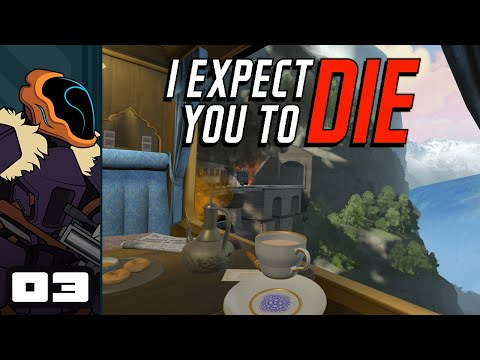 Let's Play I Expect You To Die VR - Oculus Rift S Gameplay Part 3 - The Answer Is Always Bees!