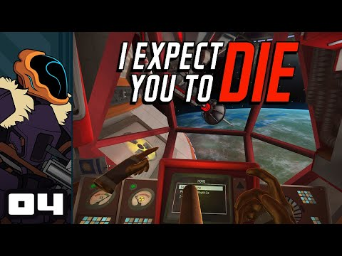 Let's Play I Expect You To Die VR - Oculus Rift S Gameplay Part 4 - Expectations Fulfilled