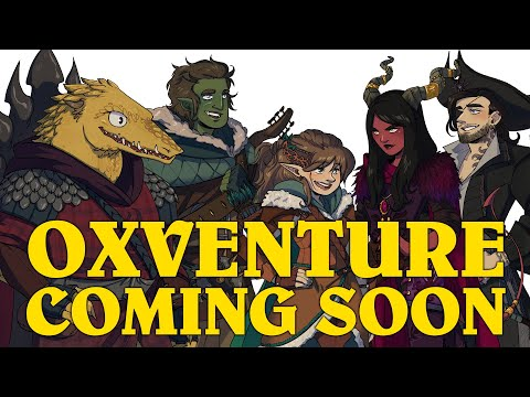 Oxventure Presents: PEAK PERFORMANCE! New Dungeons & Dragons Oxventure Coming Soon