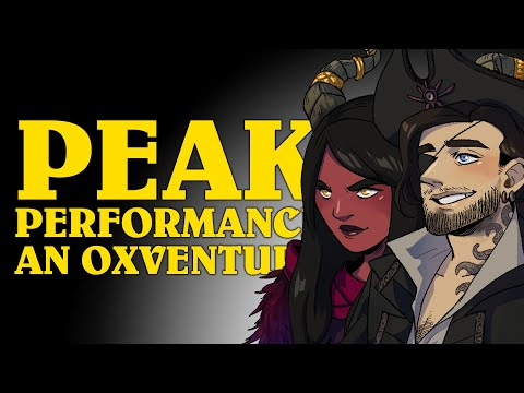 Oxventure Presents: PEAK PERFORMANCE! A Dungeons & Dragons Oxventure (Episode 2 of 4)